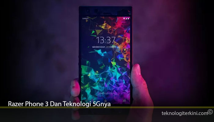 Razer Phone 3 Dan Teknologi 5Gnya
