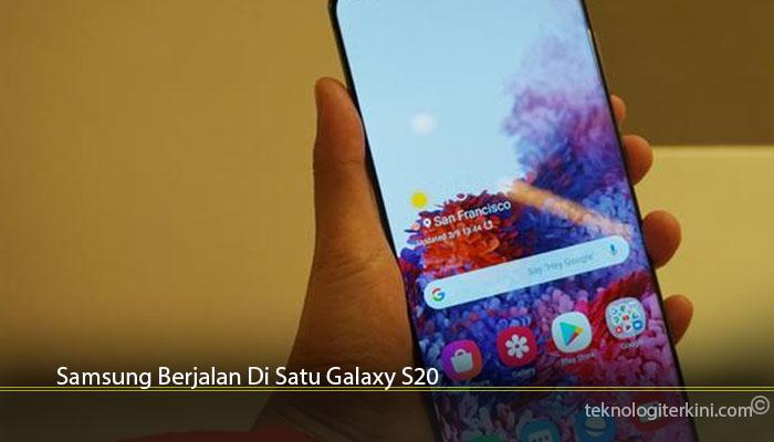 Samsung Berjalan Di Satu Galaxy S20